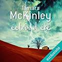 Éclair d'été Audiobook by Tamara McKinley Narrated by Juliette Degenne