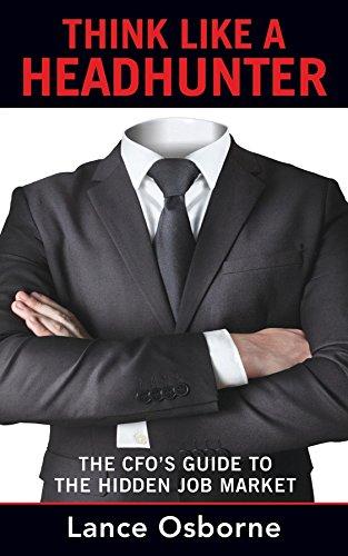 Buy cheap think like headhunter the cfos guide hidden job market