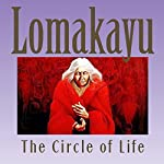 Lomakayu: The Circle of Life    Lomakayu