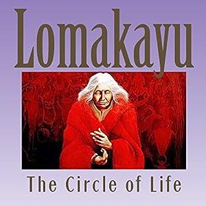 Lomakayu: The Circle of Life Audiobook