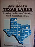 A Guide to Texas Lakes, Carlton Bailes and Danny L. Hudson, 0884154165
