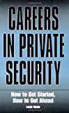 Careers in Private Security, Leigh Wade, 1581603096
