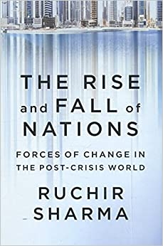 The Rise and Fall of Nations: Forces of Change in the Post-Crisis World