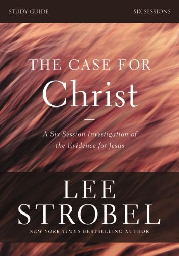 The Case for Christ Study Guide with DVD: A Six-Session Investigation of the Evidence for Jesus - Book  of the Cases for Christianity