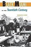 Black Miami in the Twentieth Century (Florida History and Culture)