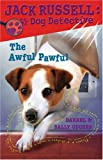 The Awful Pawful (Jack Russell: Dog Detective)