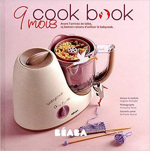 Book's Cover of 9 mois cook book (Français) Relié – 31 mars 2011