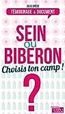 Sein ou biberon ? Choisis ton camp !: Le dilemne des (futurs) mamans (TEMOIGNAGE DOC) par Grêde