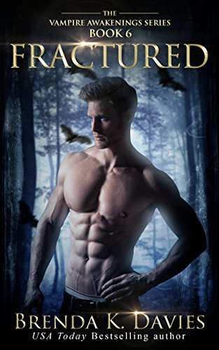 Fractured (Vampire Awakenings, Book 6) by [Davies, Brenda K.]