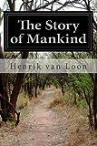 The Story of Mankind, Henrik van Loon, 1497463491