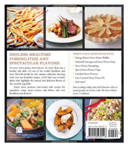 The Sweet Potato Lover's Cookbook: More than 100 ways to enjoy one of the world's healthiest foods