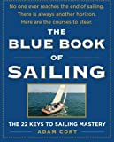 img - for The Blue Book of Sailing: The 22 Keys to Sailing Mastery by Adam Cort (2009-05-28) book / textbook / text book