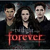 Forever: Love Songs from The Twilight Saga
