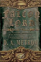 Falcon Lord: Escape from the Skookumchuck: A Steampunk Fantasy Novel: Volume 3 by Mr D. A. Metrov (2013-05-02) Paperback
