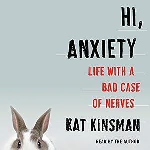 Hi, Anxiety Audiobook