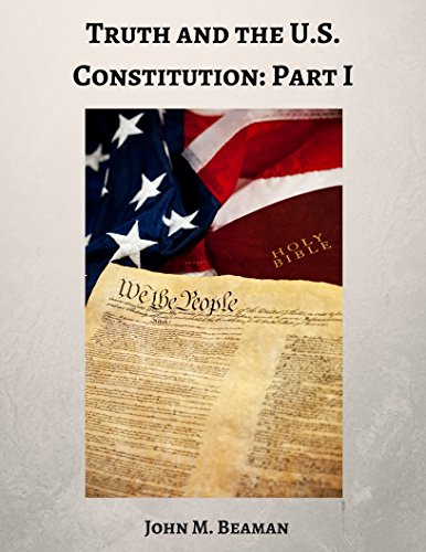 Truth and the U.S. Constitution: Part I