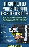 La guérilla du marketing pour les sites à succès