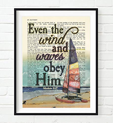 Even the wind and Waves Obey Him, Matthew 8:27, Vintage Bible Verse Scripture Christian Art Print, Unframed, Sailboat Wall Art, Inspirational Gift, 8x10 Inches