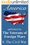 America: The Civil War (America, Great Crises In Our History Told by it's Makers Book 8)