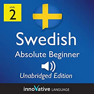 Learn Swedish - Level 2 Absolute Beginner Swedish, Volume 1: Lessons 1-25 Audiobook
