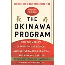 By Bradley J. Willcox The Okinawa Program: How the World's Longest-Lived People Achieve Everlasting Health--and How You Ca (1st Edition)