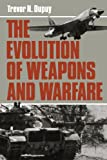The Evolution of Weapons and Warfare, Trevor N. Dupuy, 0306803844