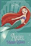 Disney Princess Beginnings: Ariel Makes Waves (Disney Princess) (A Stepping Stone Book(TM))