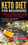 Keto Diet for Beginners: Simple, Quick and Easy Recipes for Rapid Weight Loss: The Complete Instant Pot Ketogenic Diet Cookbook to Start Small and Lose … Eating, Low-Carb Diet, Instant Pot Recipes)