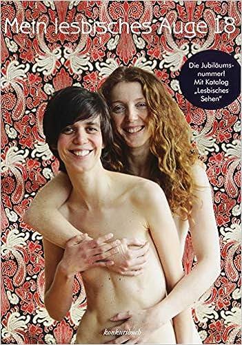 Mein Lesbisches Auge 18 Das Jahrbuch Der Lesbischen Erotik Amazon De Laura Meritt Bucher