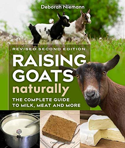 Baby Goat Leather - Raising Goats Naturally, 2nd Edition: The Complete Guide to Milk, Meat, and More
