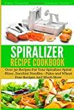 The Spiralizer Recipe Cookbook, Katey Goodrich, 1501064967