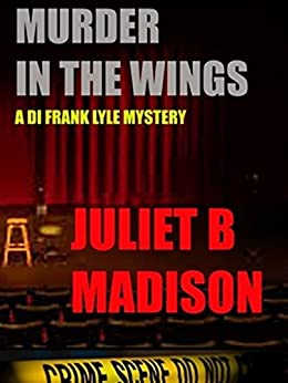 Murder in the Wings (A DI Frank Lyle Mystery) (DI Frank Lyle Mysteries Book 4) by [Madison, Juliet B]