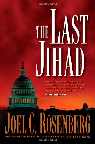 The Last Jihad by Joel C. Rosenberg