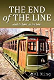 The End of the Line and other Stories, Mel King, 1600476783