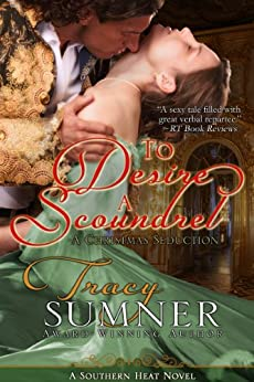 To Desire a Scoundrel (Southern Heat/Novella Two: TANNER Book 2) by [Sumner, Tracy]