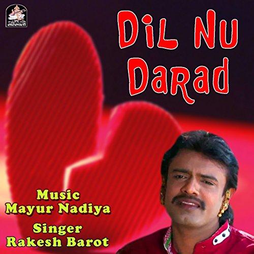Rakesh Barot 2018 2: Dil Nu Darad Jane Na By Rakesh Barot On Amazon Music