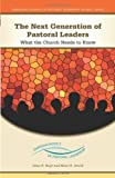 The Next Generation of Pastoral Leaders, Dean R. Hoge and Marti R. Jewell, 0829426507
