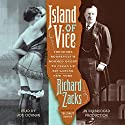 Island of Vice: Theodore Roosevelt's Doomed Quest to Clean up Sin-Loving New York Audiobook by Richard Zacks Narrated by Joe Ochman