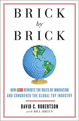 Brick by Brick: How LEGO Rewrote the Rules of Innovation and ...