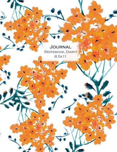 Journal (Notebook, Diary) 8.5x11: Orange Flowers, Journal/Notebook with 100 Inspirational Quotes Inside, Inspirational Thoughts for Every Day, ... XL 8.5x11 (Journals to Write in for Women)