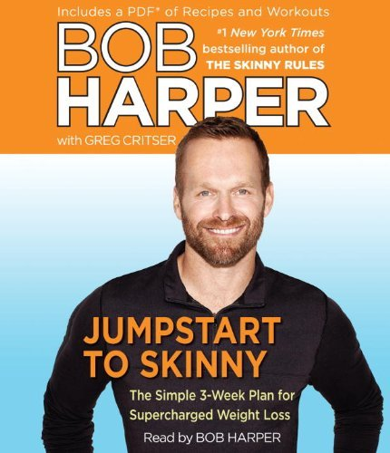 By Bob Harper, Greg Critser(A)/Bob Harper(N):Jumpstart to Skinny: The Simple 3-Week Plan for Supercharged Weight Loss [AUDIOBOOK] (Books on Tape) [AUDIO CD]