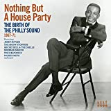 Nothing But A Houseparty - The Birth Of The Philly Sound 1967-71