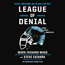 League of Denial: The NFL, Concussions and the Battle for Truth Audiobook by Mark Fainaru-Wada, Steve Fainaru Narrated by David H. Lawrence XVII
