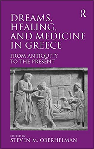 Dreams, Healing, and Medicine in Greece: From Antiquity to