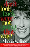 Don't Look Back We're Not Going That Way, Marcia Wallace, 097483050X