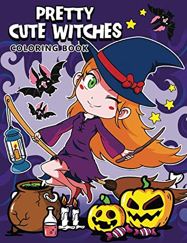 Pretty Cute Witches Coloring Book: A Halloween Coloring Pages for Adults and -