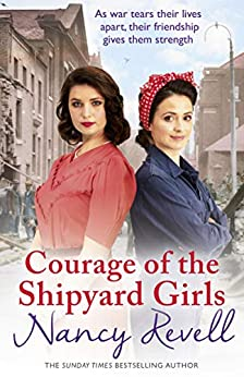 Courage of the Shipyard Girls: Shipyard Girls 6 (The Shipyard Girls Series) by [Revell, Nancy]