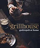 img - for Grillhouse: Gastropub At Home by Ross Dobson (2011-10-04) book / textbook / text book