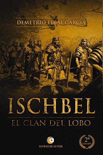 Descargar Libro Ischbel, El Clan Del Lobo. Segunda Edición Demetrio Elbal García