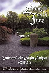 Living with Jung: Enterviews with Jungian Analysts, Volume 3